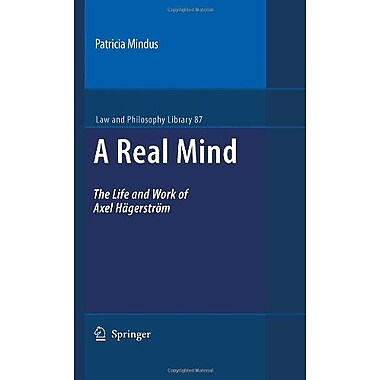 A Real Mind The Life And Work Of Axel Hagerstrom Law And Philosophy Library Vol 87, Used Book (9789048128945)
