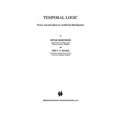 Temporal Logic From Ancient Ideas To Artificial Intelligence Studies In Linguistics And Philosophy Vol (9789048145843)