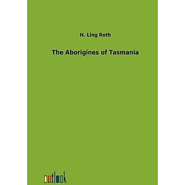 The Aborigines Of Tasmania, New Book (9783864034190)