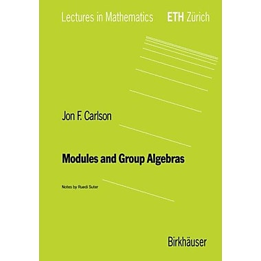 Modules And Group Algebras Lectures In Mathematics Eth Zurich (9783764353896)