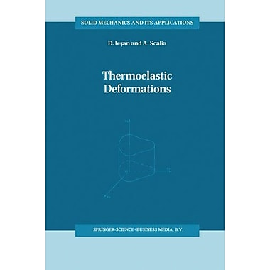 Thermoelastic Deformations Solid Mechanics And Its Applications, New Book (9789048147526)