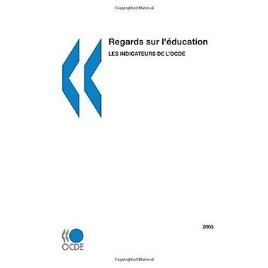 Regards Sur Lzducation 2005 Indicateurs De Locde Edition 2005 French Edition, Used Book (9789264011922)