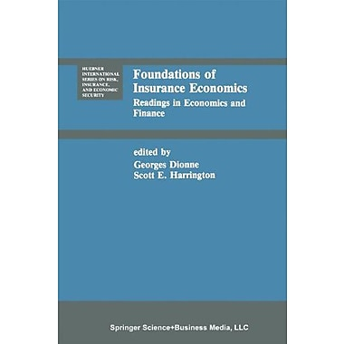 Foundations Of Insurance Economics Readings In Economics And Finance Huebner International Series On , Used Book (9789048157891)