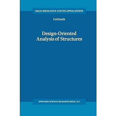 Design-Oriented Analysis Of Structures A Unified Approach Solid Mechanics And Its Applications (9789048159437)