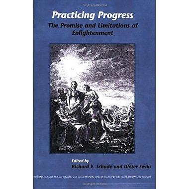 Practicing Progress The Promise And Limitations Of Enlightenment Internationale Forschungen Zur Allgem, New Book (9789042021464)