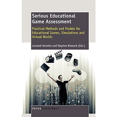 Serious Educational Game Assessment Practical Methods And Models For Educational Games Simulations And, New Book (9789460913280)