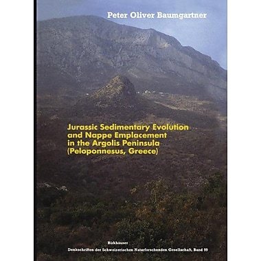 Jurassic Sedimentary Evolution And Nappe Emplacement In The Argolis Peninsula Peloponnesus Greece Mem, Used Book (9783764317195)