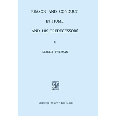 Reason And Conduct In Hume And His Predecessors, New Book (9789024715824)