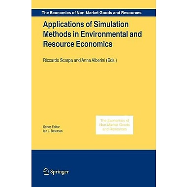 Applications Of Simulation Methods In Environmental And Resource Economics The Economics Of Non-Market, New Book (9789048169306)