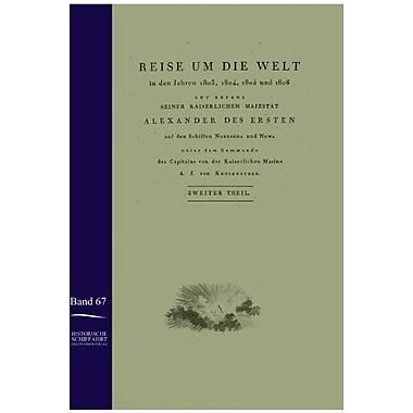 Reise Um Die Welt In Den Jahren 1803-1806 Auf Den Schiffen Nadeshda Und Newa German Edition, New Book (9783861950547)