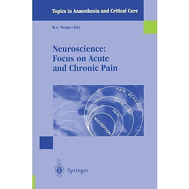 Neuroscience Focus On Acute And Chronic Pain Topics In Anaesthesia And Critical Care, Used Book (9788847001343)
