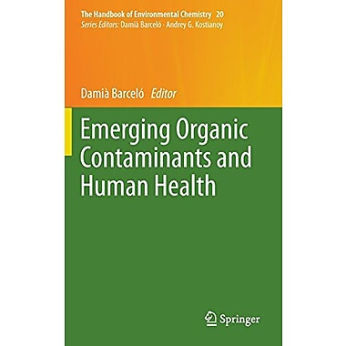 Emerging Organic Contaminants And Human Health The Handbook Of Environmental Chemistry, New Book (9783642281310)