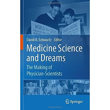 Medicine Science And Dreams The Making Of Physician-Scientists (9789048195374)