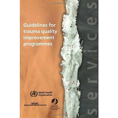 Guidelines For Trauma Quality Improvement Programmes Nonserial Publications (9789241597746)