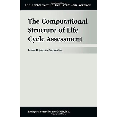 The Computational Structure Of Life Cycle Assessment Eco-Efficiency In Industry And Science Volume 11, Used Book (9789048160419)