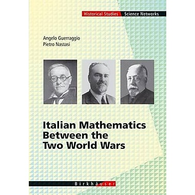 Italian Mathematics Between The Two World Wars Science Networks Historical Studies, Used Book (9783764365554)