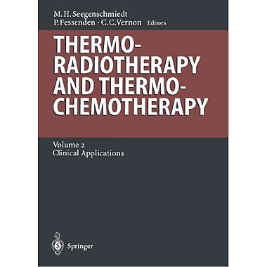 Thermoradiotherapy And Thermochemotherapy Volume 2 Clinical Applications Medical Radiology, Used Book (9783642646133)