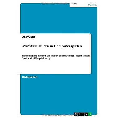 Machtstrukturen In Computerspielen German Edition, New Book (9783656041290)