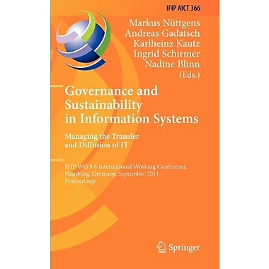 Governance And Sustainability In Information Systems Managing The Transfer And Diffusion, New Book (9783642241475)