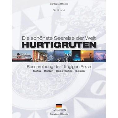 Hurtigruten - Die Schonste Seereise Der Welt Beschreibung Der 11Tagigen Reise Natur - Kultur - Geschic, New Book (9788299720632)