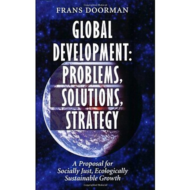 Global Development Problems Solutions Strategy A Proposal For Socially Just Ecologically Sustainable G (9789057270086)