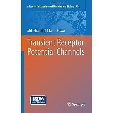 Transient Receptor Potential Channels Advances In Experimental Medicine And Biology, New Book (9789400702646)