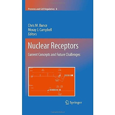 Nuclear Receptors Current Concepts And Future Challenges Proteins And Cell Regulation, Used Book (9789048133024)