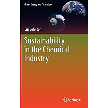 Sustainability In The Chemical Industry Green Energy And Technology (9789400738331)