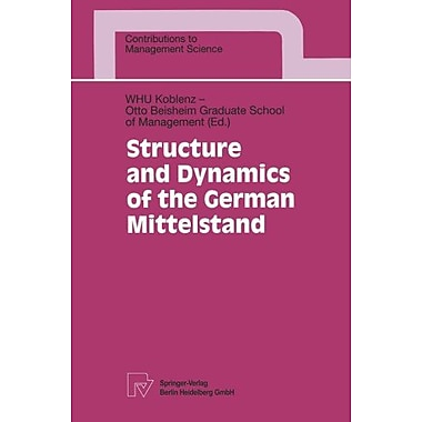 Structure And Dynamics Of The German Mittelstand Contributions To Management Science, New Book (9783764351403)