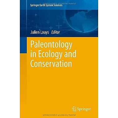 Paleontology In Ecology And Conservation Springer Earth System Sciences (9783642250378)