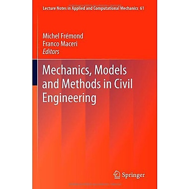 Mechanics Models And Methods In Civil Engineering Lecture Notes In Applied And Computational Mechanics, New Book (9783642246371)