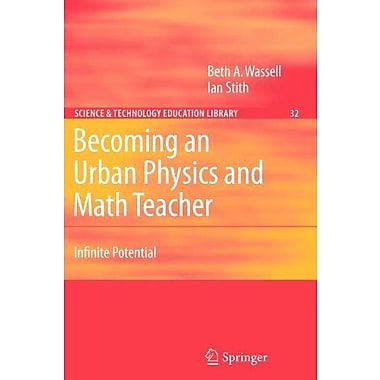 Becoming An Urban Physics And Math Teacher Infinite Potential Contemporary Trends And Issues In Scienc (9789048174751)