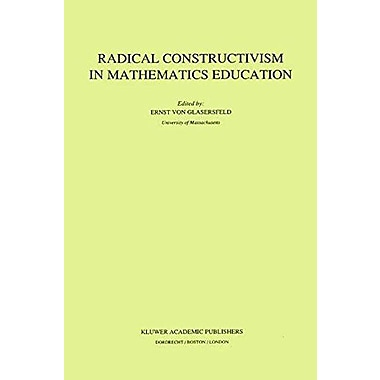 Radical Constructivism In Mathematics Education Mathematics Education Library, New Book (9789048140916)