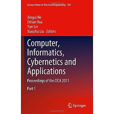 Computer Informatics Cybernetics And Applications Proceedings Of The Cica 2011 Lecture Notes In Electr, New Book (9789400718388)
