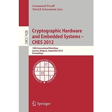 Cryptographic Hardware And Embedded Systems -- Ches 2012 14Th International Workshop Leuven Belgium Se (9783642330261)