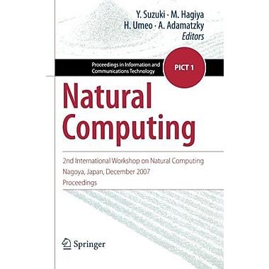 Natural Computing 2Nd International Workshop On Natural Computing Nagoya Japan December 2007 Proceedin, New Book (9784431889809)
