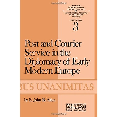 Post And Courier Service In The Diplomacy Of Early Modern Europe Archives Internationales Dhistoire D, Used Book (9789024714964)