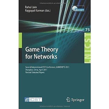 Game Theory For Networks 2Nd International Icst Conference Gamenets 2011 Shanghai China April 11-18 20, New Book (9783642303722)