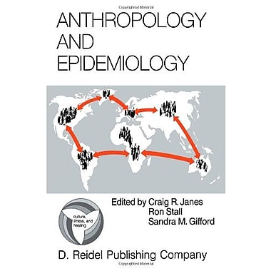 Anthropology And Epidemiology Interdisciplinary Approaches To The Study Of Health And Disease Culture , New Book (9789027722492)