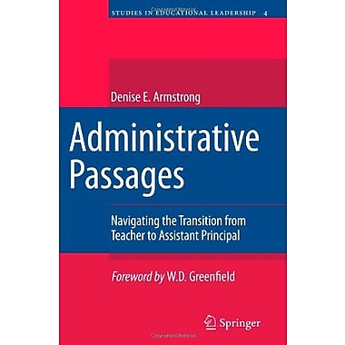 Administrative Passages Navigating The Transition From Teacher To Assistant Principal Studies In Educa, New Book (9789400706910)
