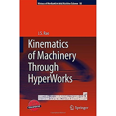 Kinematics Of Machinery Through Hyperworks History Of Mechanism And Machine Science, New Book (9789400711556)