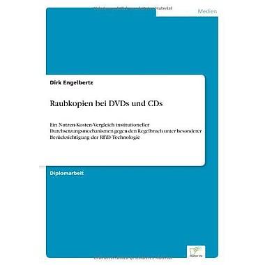 Raubkopien Bei Dvds Und Cds Ein Nutzen-Kosten-Vergleich Institutioneller Durchsetzungsmechanismen Geg, Used Book (9783832496944)