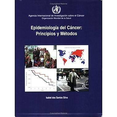 Epidemiologiacutea Del Cancer Principios Y Metodos, New Book (9789283204077)