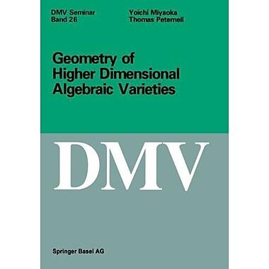 Geometry Of Higher Dimensional Algebraic Varieties Oberwolfach Seminars Volume 26, New Book (9783764354909)