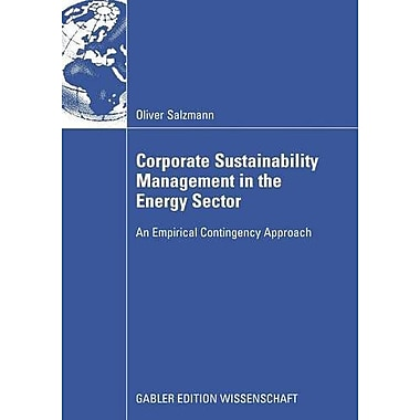Corporate Sustainability Management In The Energy Sector An Empirical Contigency Approach, Used Book (9783834908544)