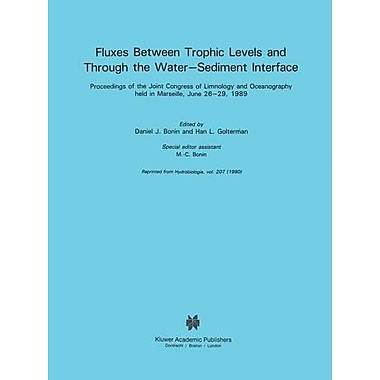 Fluxes Between Trophic Levels And Through The Water-Sediment Interface Developments In Hydrobiology (9789048140787)