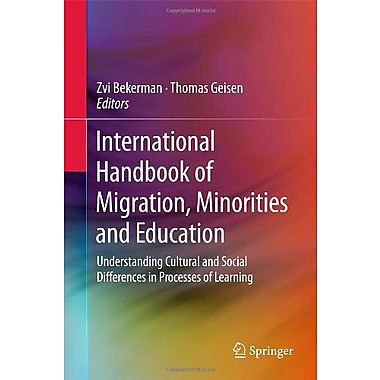 International Handbook Of Migration Minorities And Education Understanding Cultural And Social Differe, New Book (9789400714656)