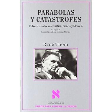 Parabolas Y Catastrofes Spanish Edition, Used Book (9788472234550)