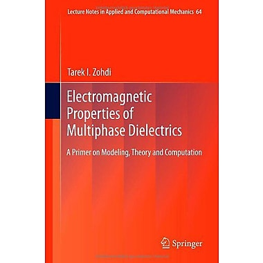 Electromagnetic Properties Of Multiphase Dielectrics A Primer On Modeling Theory (9783642284267)