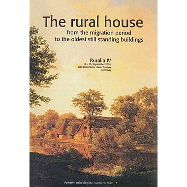 The Rural House From The Migration Period To The Oldest Still Standing Buildings Ruralia, New Book (9788086124360)